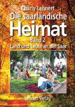 Cover-Bild Die saarländische Heimat - Band 2 - Land und Leute an der Saar