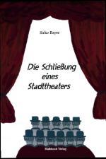 Cover-Bild Die Schließung eines Stadttheaters