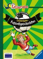 Cover-Bild Die schönsten Leseraben-Fußballgeschichten - Leserabe 2. Klasse - Erstlesebuch für Kinder ab 7 Jahren
