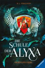 Cover-Bild Die Schule der Alyxa, Band 2: Morvans Erbe
