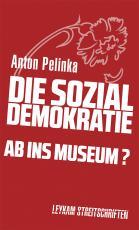 Cover-Bild Die Sozialdemokratie – ab ins Museum?