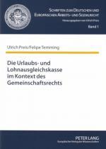 Cover-Bild Die Urlaubs- und Lohnausgleichskasse im Kontext des Gemeinschaftsrechts