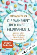Cover-Bild Die Wahrheit über unsere Medikamente