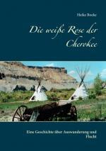 Cover-Bild Die weiße Rose der Cherokee