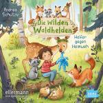 Cover-Bild Die wilden Waldhelden. Helfer gegen Heimweh