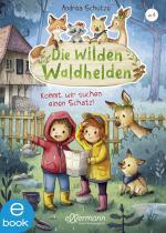 Cover-Bild Die wilden Waldhelden. Kommt, wir suchen einen Schatz