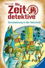 Cover-Bild Die Zeitdetektive, Band 1: Verschwörung in der Totenstadt