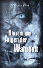 Cover-Bild Die zornigen Augen der Wahrheit