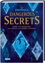 Cover-Bild Disney – Dangerous Secrets 1: Liebe und Schicksal von Iduna und König Agnarr (Die Eiskönigin)