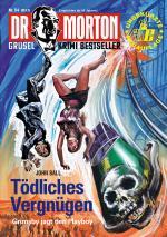 Cover-Bild Dr. Morton 54: Tödliches Vergnügen
