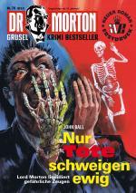 Cover-Bild Dr. Morton 70: Nur Tote schweigen ewig 2. Teil
