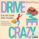 Cover-Bild Drive me crazy - Für die Liebe bitte wenden