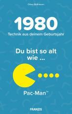 Cover-Bild Du bist so alt wie ... Technikwissen für Geburtstagskinder 1980
