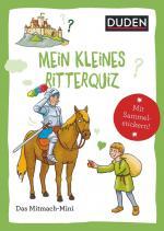Cover-Bild Duden Minis (Band 42) - Mein kleines Ritterquiz