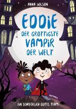 Cover-Bild Eddie, der grottigste Vampir der Welt - Ein schrecklich gutes Team