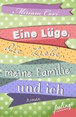 Cover-Bild Eine Lüge, die Liebe, meine Familie und ich