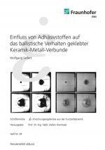 Cover-Bild Einfluss von Adhäsivstoffen auf das ballistische Verhalten geklebter Keramik-Metall-Verbunde.