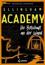 Cover-Bild Ellingham Academy - Die Botschaft an der Wand