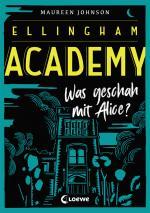 Cover-Bild Ellingham Academy - Was geschah mit Alice?