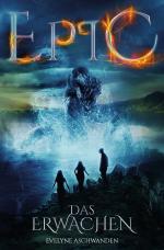 Cover-Bild EPIC-Trilogie / EPIC - Das Erwachen