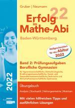 Cover-Bild Erfolg im Mathe-Abi 2022 Baden-Württemberg Berufliche Gymnasien Band 2: Prüfungsaufgaben