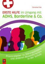 Cover-Bild Erste Hilfe im Umgang mit ADHS, Borderline & Co.