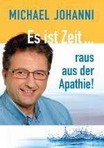 Cover-Bild Es ist Zeit ... raus aus der Apathie!