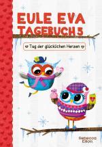 Cover-Bild Eule Eva Tagebuch 5 - Kinderbücher ab 6-8 Jahre (Erstleser Mädchen)
