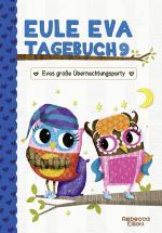 Cover-Bild Eule Eva Tagebuch 9 - Kinderbücher ab 6-8 Jahre (Erstleser Mädchen)