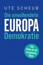 Cover-Bild Europa – Die unvollendete Demokratie