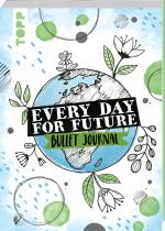 Cover-Bild Every Day For Future - das Bullet Journal