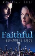 Cover-Bild Faithful - Gefangene Liebe