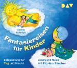 Cover-Bild Fantasiereisen für Kinder – Entspannung für Tag und Nacht