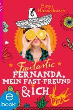 Cover-Bild Fantastic Fernanda, mein Fast-Freund und ich