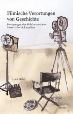 Cover-Bild Filmische Verortungen von Geschichte