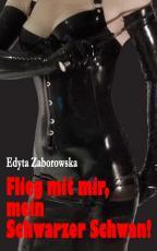 Cover-Bild Flieg mit mir, mein Schwarzer Schwan!