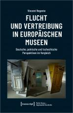 Cover-Bild Flucht und Vertreibung in europäischen Museen