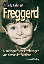 Cover-Bild Freggerd - Autobiografische Erzählungen aus dem Saarland von damals