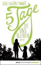 Cover-Bild Fünf Tage, die uns bleiben