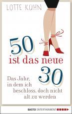 Cover-Bild Fünfzig ist das neue Dreißig