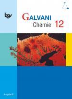 Cover-Bild Galvani - Chemie für Gymnasien - Ausgabe B - Für die Oberstufe in Bayern - Bisherige Ausgabe - 12. Jahrgangsstufe