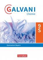 Cover-Bild Galvani - Chemie für Gymnasien - Ausgabe B - Für sprachliche, musische, wirtschafts- und sozialwissenschaftliche Gymnasien in Bayern - Neubearbeitung - 9. Jahrgangsstufe