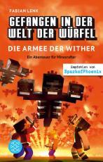 Cover-Bild Gefangen in der Welt der Würfel. Die Armee der Wither. Ein Abenteuer für Minecrafter