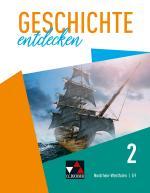 Cover-Bild Geschichte entdecken – Nordrhein-Westfalen / Geschichte entdecken 2– NRW - G9