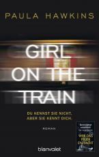 Cover-Bild Girl on the Train - Du kennst sie nicht, aber sie kennt dich.