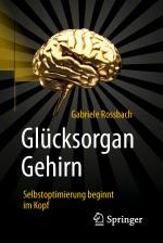 Cover-Bild Glücksorgan Gehirn