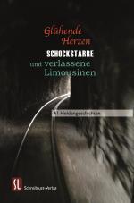 Cover-Bild Glühende Herzen, Schockstarre und verlassene Limousinen