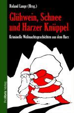 Cover-Bild Glühwein, Schnee und Harzer Knüppel