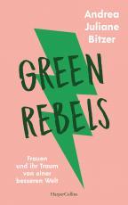 Cover-Bild Green Rebels - Frauen und ihr Traum von einer besseren Welt