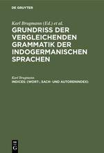Cover-Bild Grundriss der vergleichenden Grammatik der indogermanischen Sprachen / (Wort-, Sach- und Autorenindex)